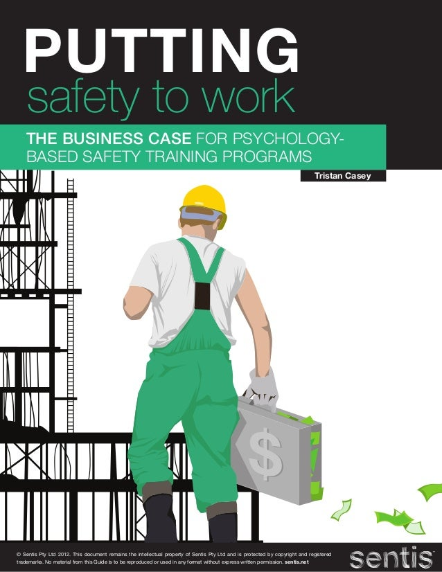 Putting safety to work the business case for psychology based safety training programs