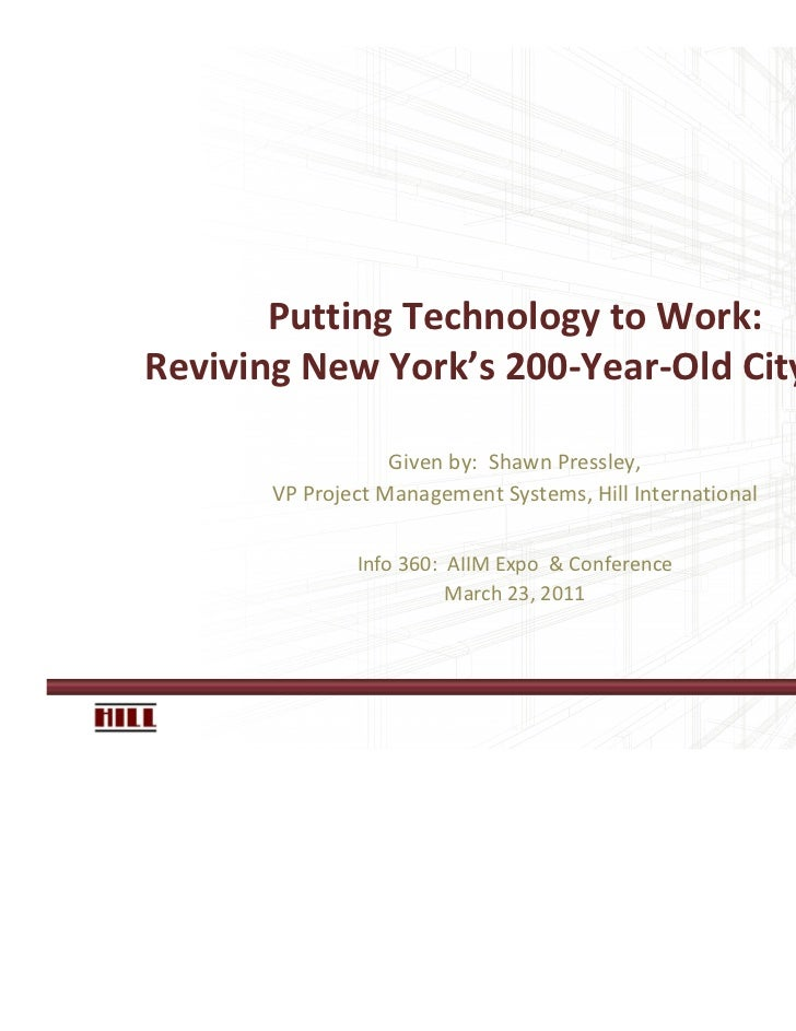 Putting Technology to Work:Reviving New York's 200-Year-Old City Hall                   Given by: Shawn Pressley,       VP...