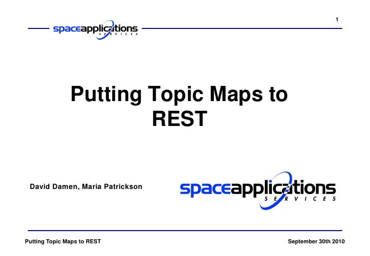 1                    Putting Topic Maps to                        REST   David Damen, Maria Patrickson     Putting Topic M...