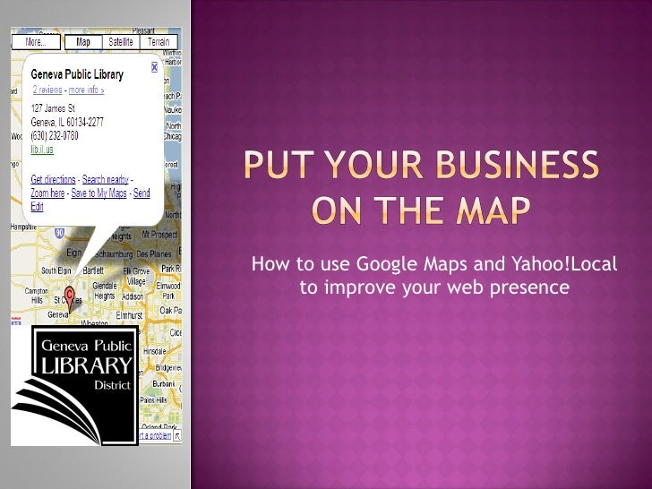 How to use Google Maps and Yahoo!Local to improve your web presence