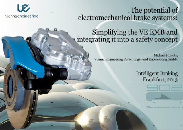 """""""The Potential of Electromechanical Brake Systems: Simplifying the VE EMB and Integrating it into a Safety Concept"""" - Presentation by Michael Putz, Vienna Engineering"""
