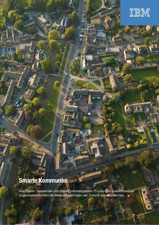 Smarte KommunenWie Städte, Gemeinden und Kreise mit intelligenten IT-Lösungen und innovativenOrganisationsformen die Herau...