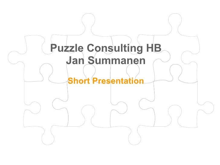 Puzzle Consulting HB Jan Summanen Short Presentation