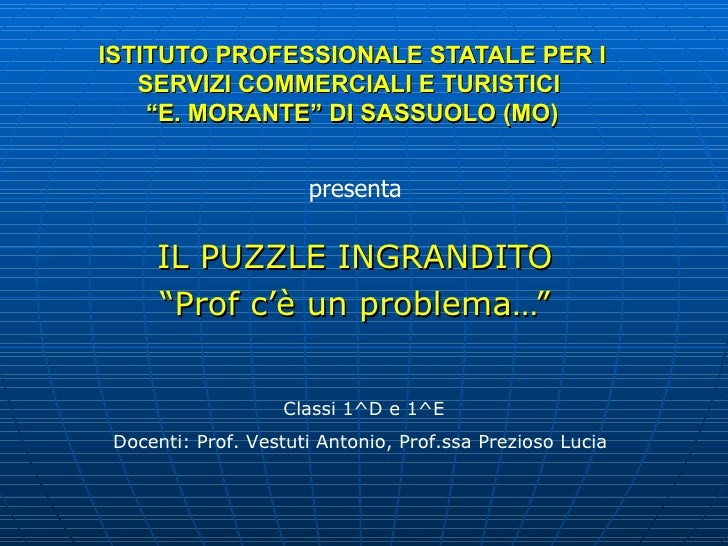 """ISTITUTO PROFESSIONALE STATALE PER I   SERVIZI COMMERCIALI E TURISTICI    """"E. MORANTE"""" DI SASSUOLO (MO)                   ..."""