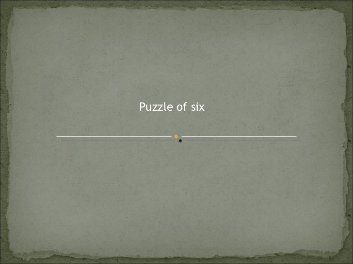 Puzzle of six