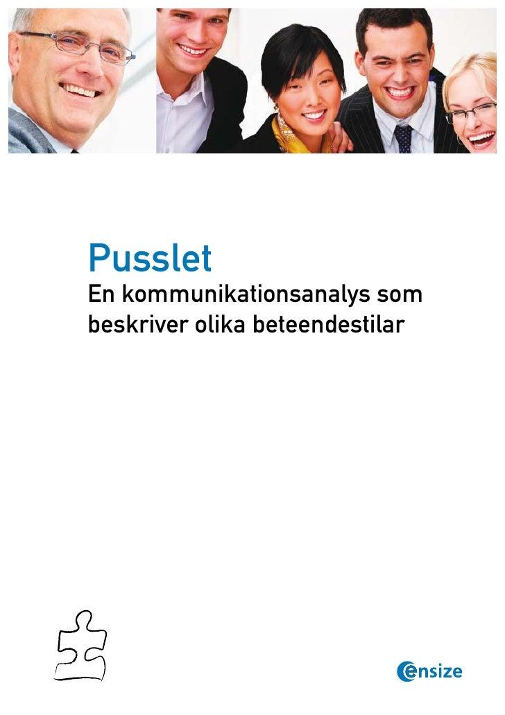 PussletEn kommunikationsanalys sombeskriver olika beteendestilar             © Copyright Ensize              www.ensize.co...