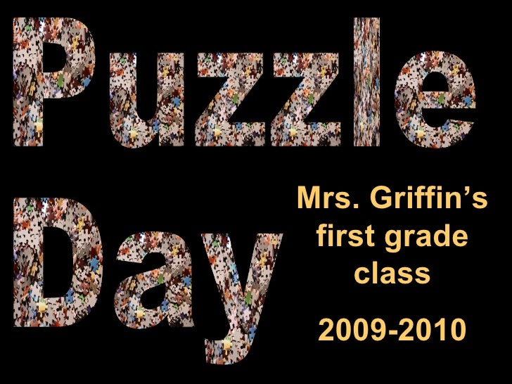 Puzzle Day Mrs. Griffin's first grade class 2009-2010