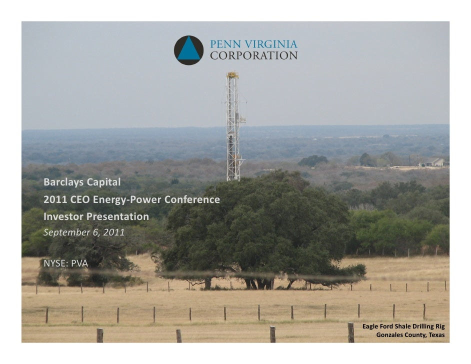 Barclays Capital2011 CEO Energy‐Power ConferenceInvestor PresentationSeptember 6, 2011NYSE: PVA                           ...