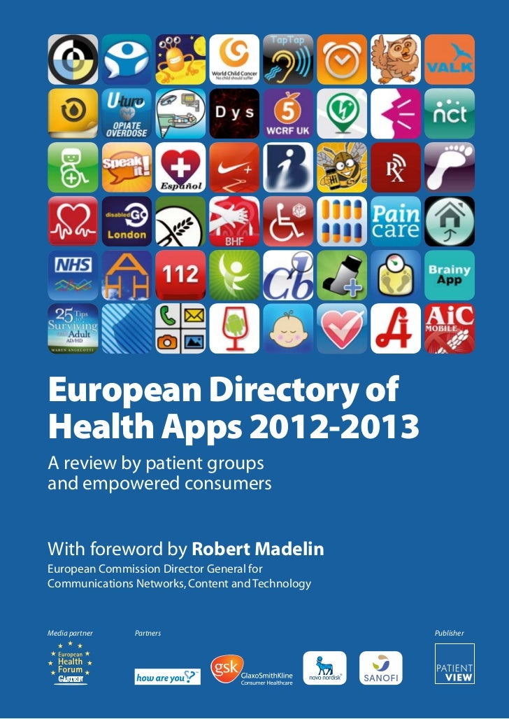 European Directory ofHealth Apps 2012-2013A review by patient groupsand empowered consumersWith foreword by Robert Madelin...