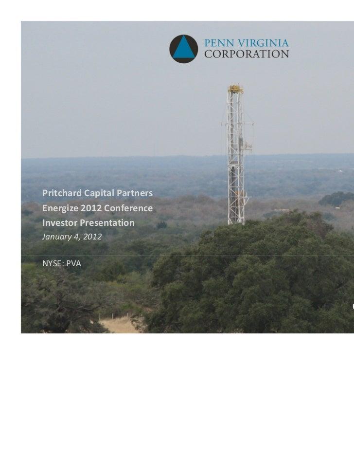 PritchardCapitalPartnersEnergize2012ConferenceInvestorPresentationJanuary4,2012NYSE:PVA                           ...