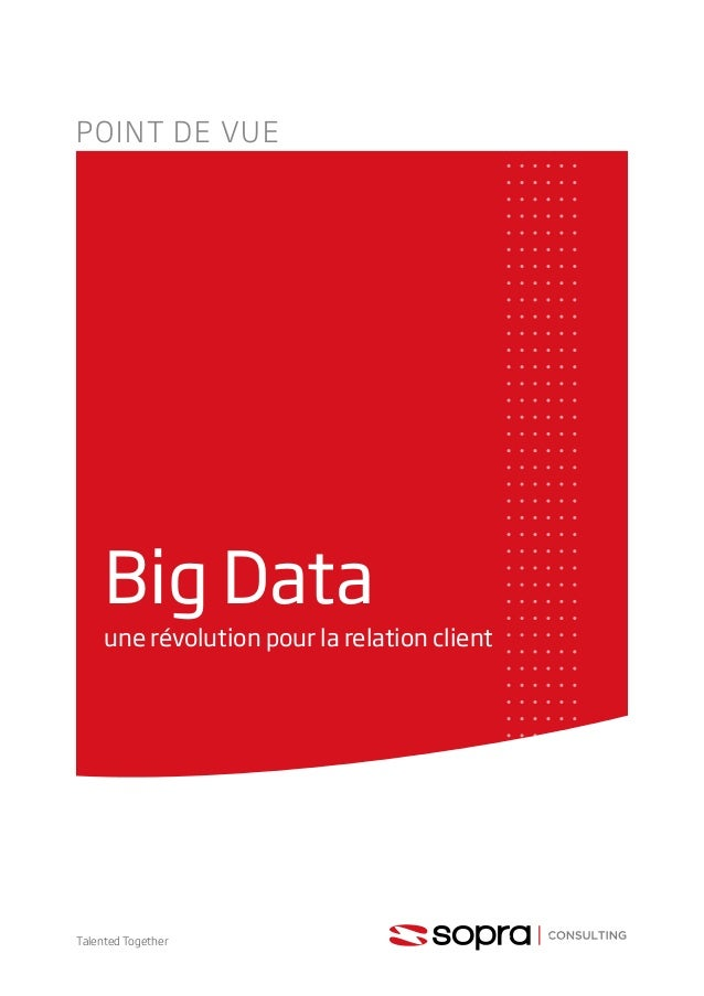 Talented Together POINT DE VUE Big Data une révolution pour la relation client