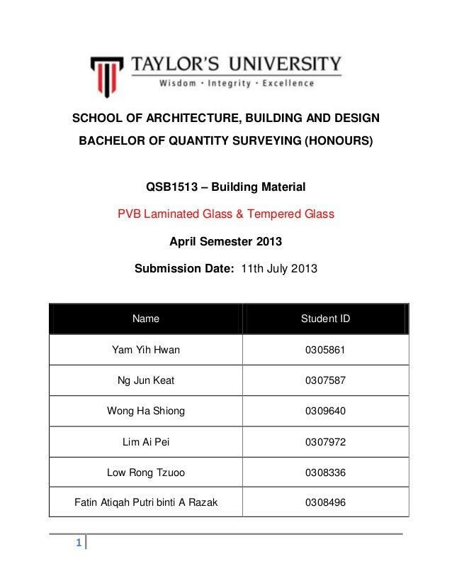 1 SCHOOL OF ARCHITECTURE, BUILDING AND DESIGN BACHELOR OF QUANTITY SURVEYING (HONOURS) QSB1513 – Building Material PVB Lam...