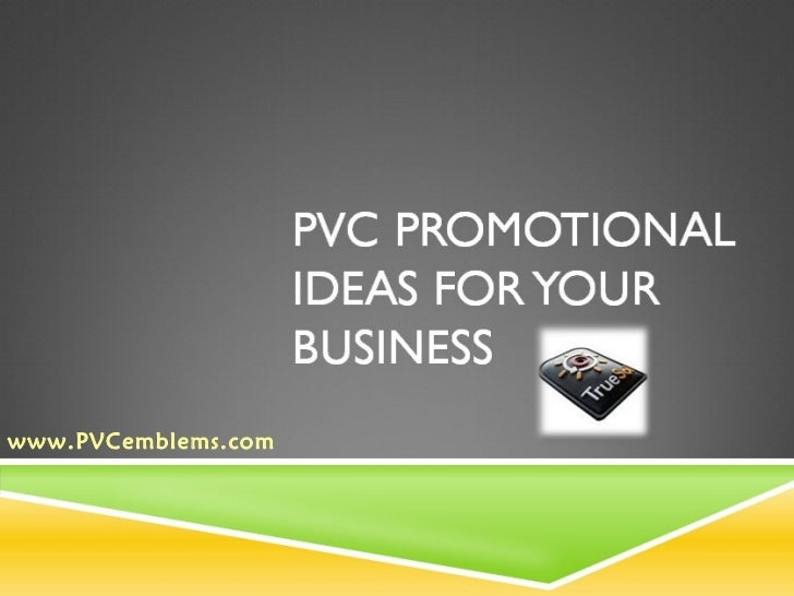 PVC Promotional Ideas For Your Business
