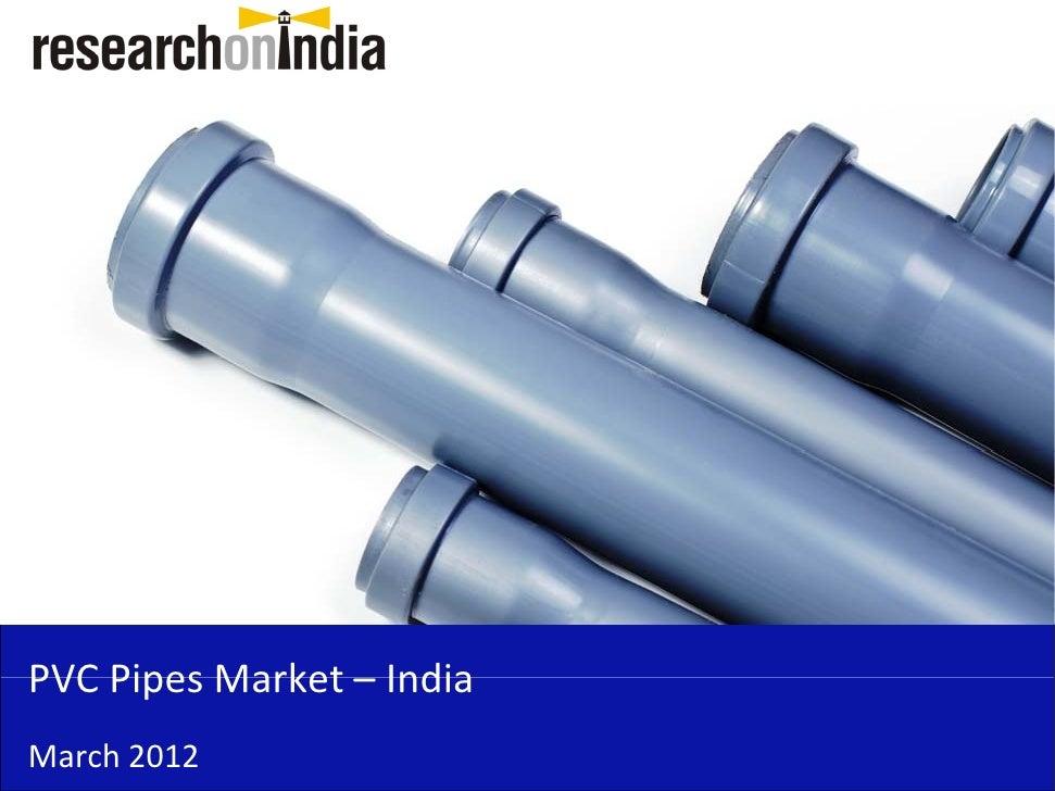 PVCPipesMarket–PVC Pipes Market IndiaMarch2012