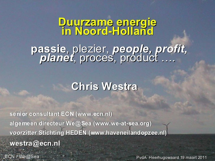 Duurzame energie in Noord-Holland   passie , plezier,  people, profit, planet , proces, product …. Chris Westra senior con...
