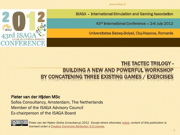 The Tactec trilogy - building a new and powerful workshop by concatening three existing games / exercises; Pieter van der Hijden; ISAGA 2012; Cluj-Napoca, Romania; 2012