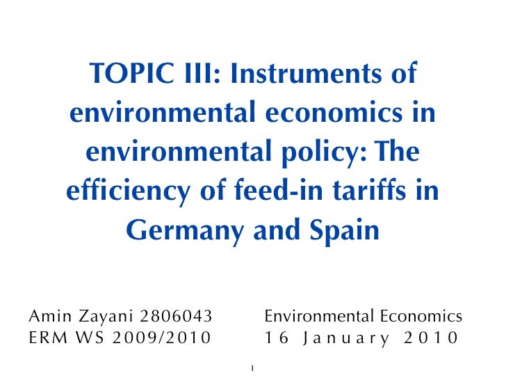 TOPIC III: Instruments of     environmental economics in       environmental policy: The     efficiency of feed-in tariffs ...