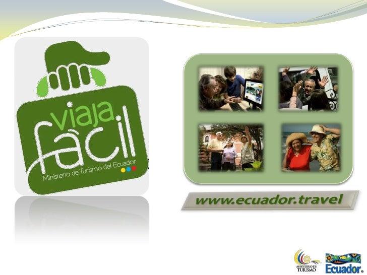 Programa VIAJA FACIL - MINTUR, Ecuador