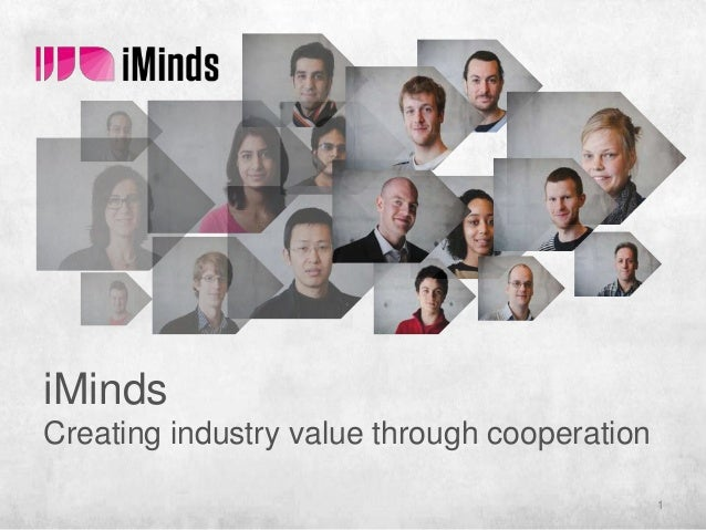 iMinds Creating industry value through cooperation 1