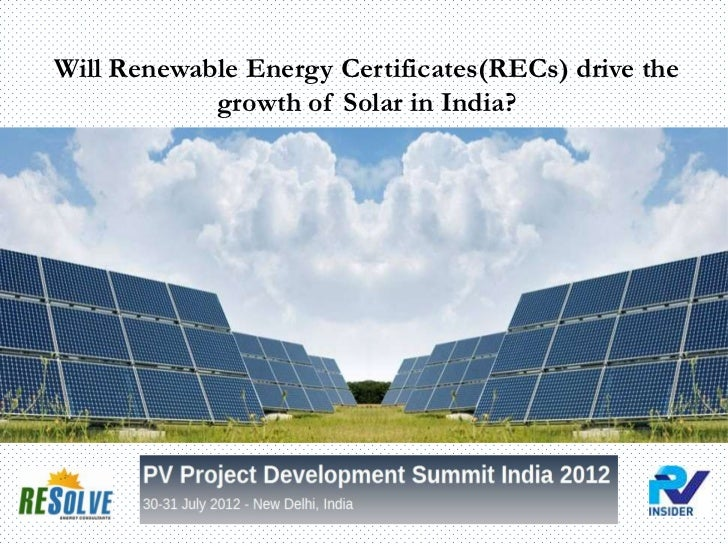 Will Renewable Energy Certificates(RECs) drive the growth of Solar in India?