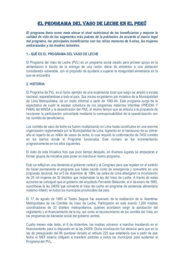 El Programa del Vaso de Leche en el Perú El programa tiene como meta elevar el nivel nutricional de los beneficiarios y me...
