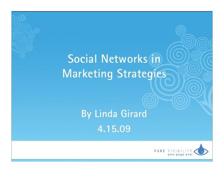 Social Networks in Marketing Strategies      By Linda Girard        4.15.09                        TM