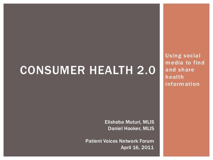 Patient Voices Network Forum: Consumer Health 2.0 Slideshow