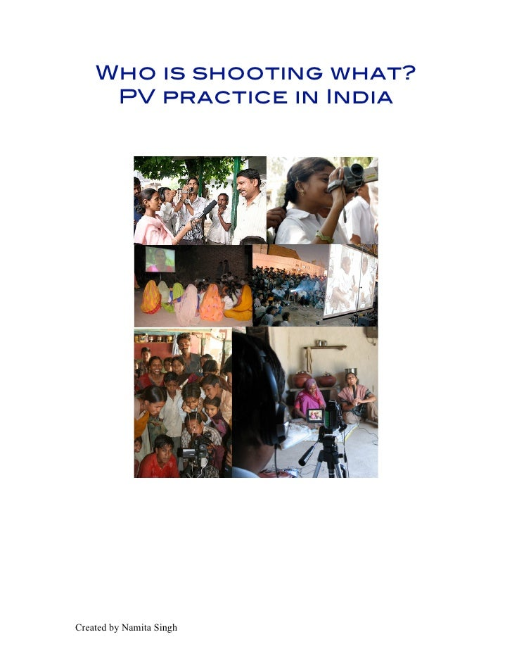 Who is shooting what?      PV practice in India     Created by Namita Singh