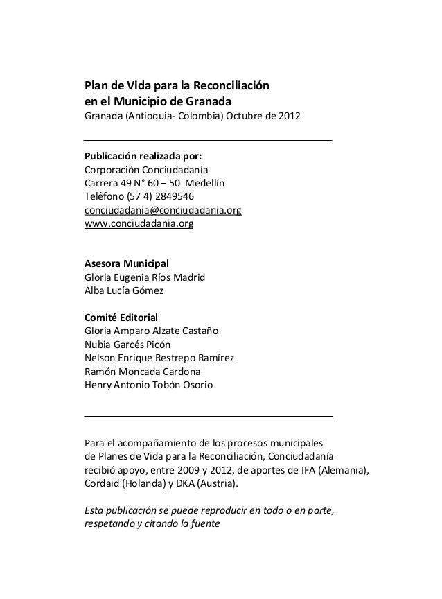 Plan de Vida para la Reconciliaciónen el Municipio de GranadaGranada (Antioquia- Colombia) Octubre de 2012Publicación real...