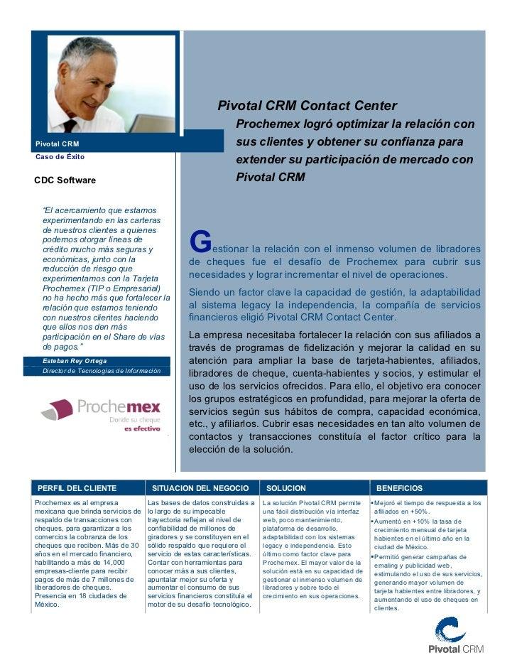Pivotal CRM Contact Center                                                               Prochemex logró optimizar la rela...