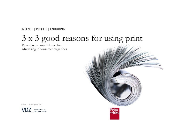 INTENSE | PRECISE | ENDURING 3 x 3 good reasons for using printPresenting a powerful case foradvertising in cons...