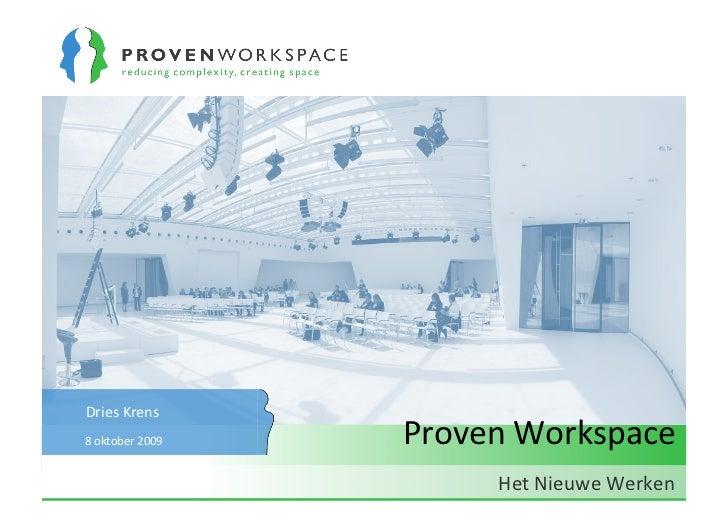 DriesKrens 8oktober2009   ProvenWorkspace                        HetNieuweWerken