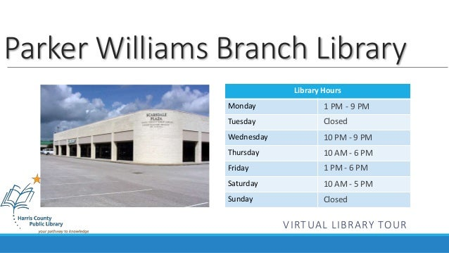 Parker Williams Branch Library  Library Hours  Monday  Tuesday  Wednesday  Thursday  Friday  Saturday  Sunday  1 PM - 9 PM...