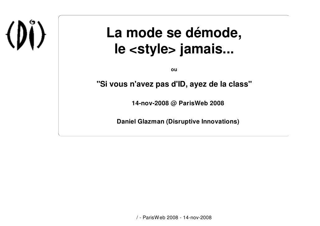 La mode se démode, le style jamais - Daniel Glazman - Paris Web 2008