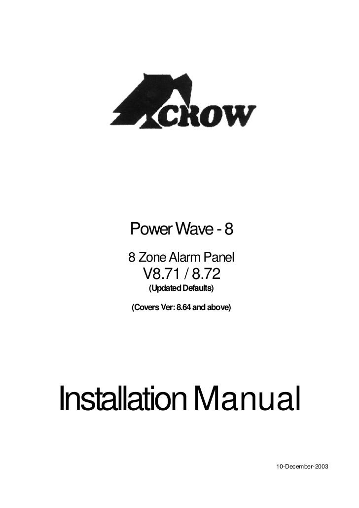 Power Wave - 8      8 Zone Alarm Panel         V8.71 / 8.72          (Updated Defaults)       (Covers Ver: 8.64 and above)...