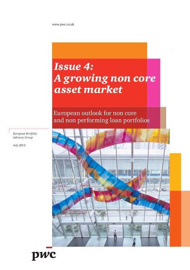 European PortfolioAdvisory GroupJuly 2012Issue 4:A growing non coreasset marketEuropean outlook for non coreand non perfor...