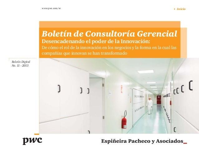 www.pwc.com/ve  Inicio  Boletín de Consultoría Gerencial Desencadenando el poder de la Innovación:  De cómo el rol de la i...