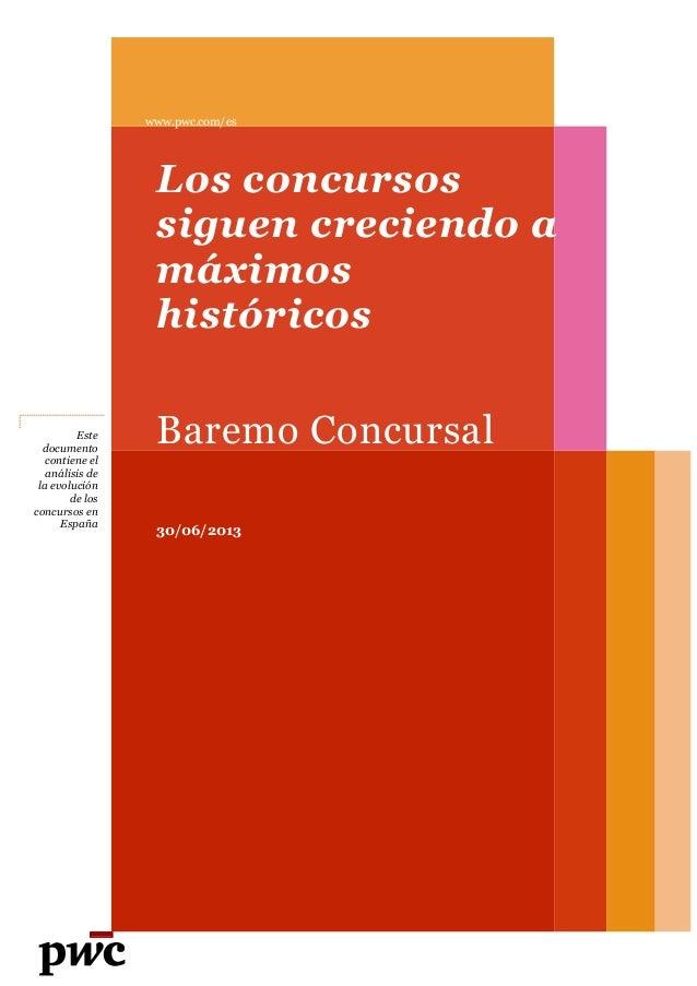 Este documento contiene el análisis de la evolución de los concursos en España www.pwc.com/es Los concursos siguen crecien...