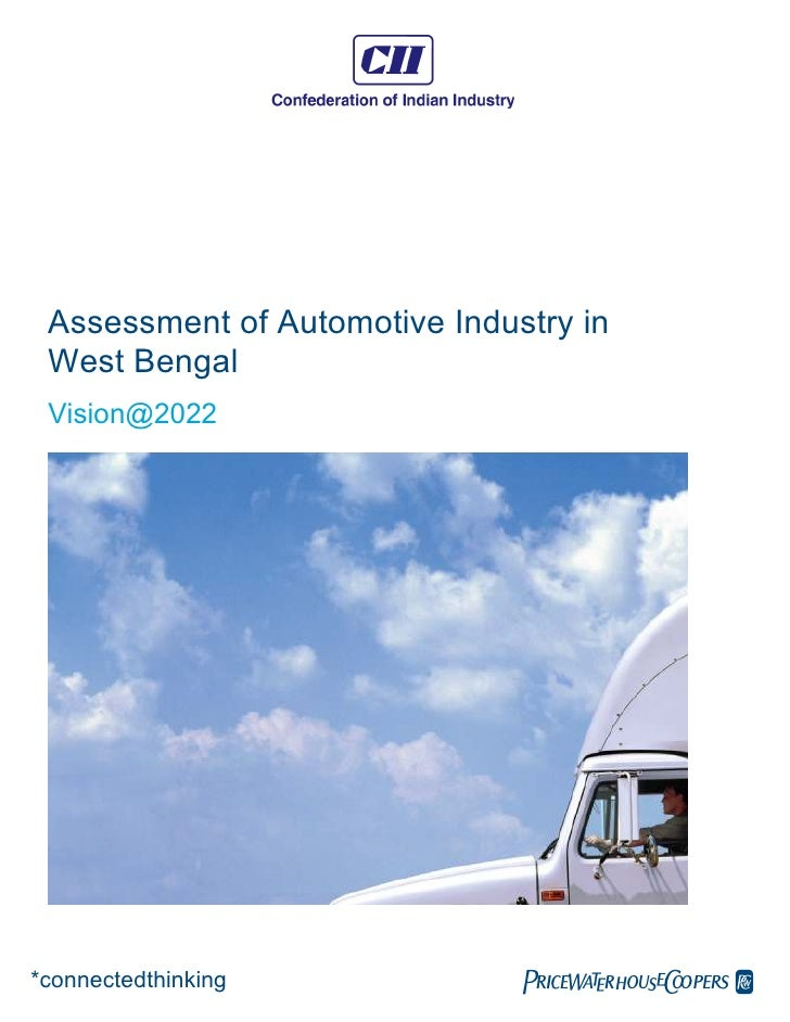 Assessment of Automotive Industry in  West Bengal  Vision@2022     *connectedthinking             pwc