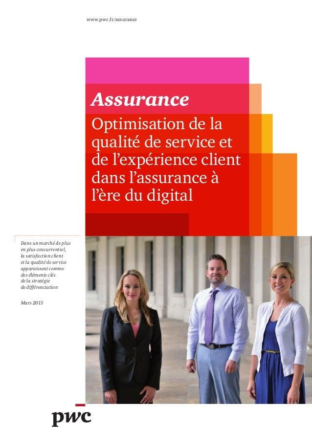 www.pwc.fr/assurance Dans un marché de plus en plus concurrentiel, la satisfaction client et la qualité de service apparai...