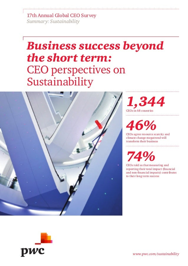 www.pwc.com/sustainability Business success beyond the short term: CEO perspectives on Sustainability 17th Annual Global C...