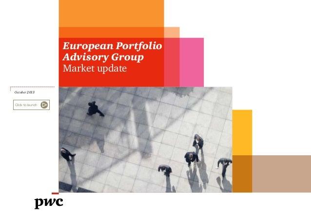 European Portfolio Advisory Group Market update October 2013 Click to launch