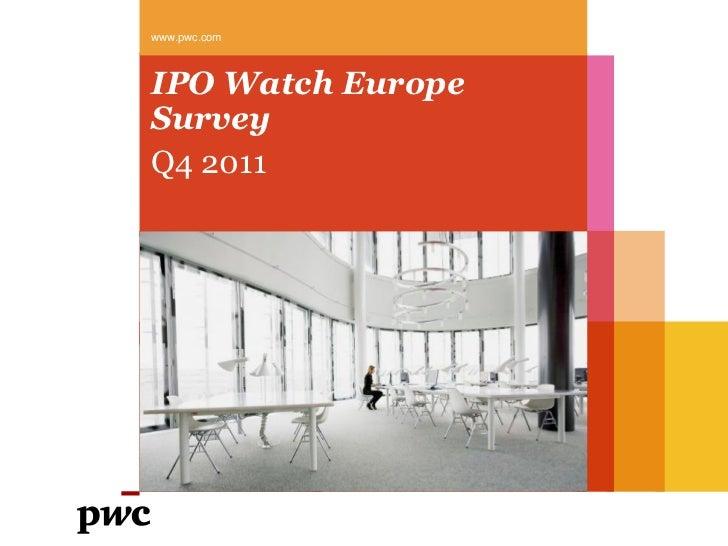 www.pwc.comIPO Watch EuropeSurveyQ4 2011