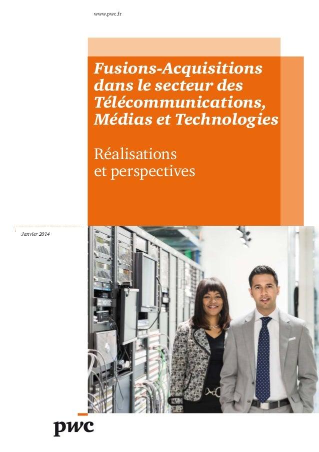 www.pwc.fr  Fusions-Acquisitions dans le secteur des Télécommunications, Médias et Technologies Réalisations et perspectiv...