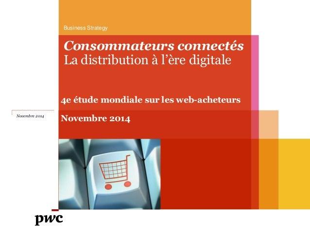 Consommateurs connectés  La distribution à l'ère digitale  4e étude mondiale sur les web-acheteurs  Novembre 2014  Busines...