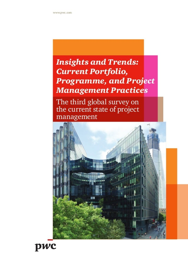 Insights and Trends:  Current Portfolio,  Programme, and Project  Management Practices