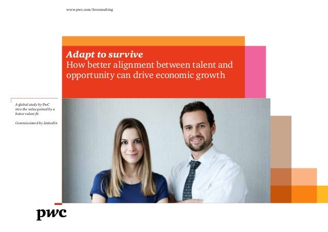A global study by PwC into the value gained by a better talent fit Commissioned by LinkedIn www.pwc.com/hrconsulting Adapt...