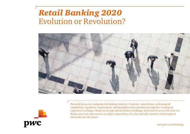 Retail Banking 2020: evolution or revolution