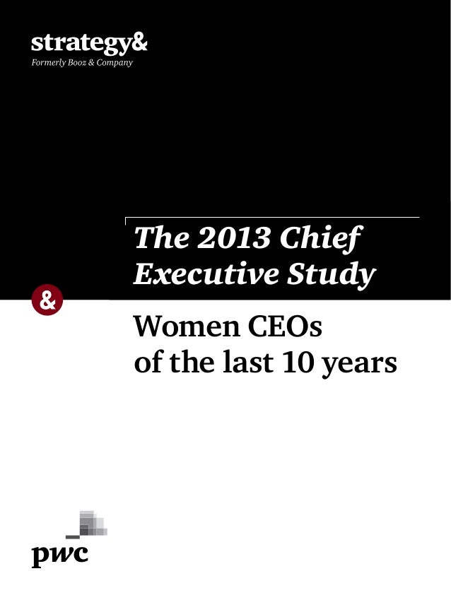 Women CEOs of the last 10 years The 2013 Chief Executive Study Not for publication Under embargo until April 29, 2014 8am ...