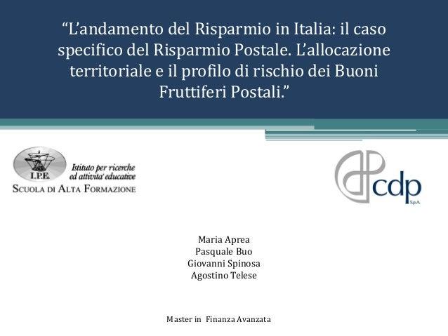 IPE - Project Work Cassa Depositi e Prestiti MFA 2013. L'allocazione territoriale e il profilo di rischio dei buoni fruttiferi postali